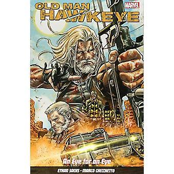 Old Man Hawkeye Vol. 1 - An Eye For An Eye by Ethan Sacks - 9781846539