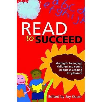 Read to Succeed - Strategies to Engage Children and Young People in Re