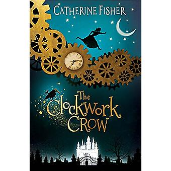The Clockwork Crow by Catherine Fisher - 9781910080849 Book