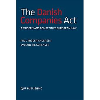 The Danish Companies Act of 2009 - - a Modern and Competitive European