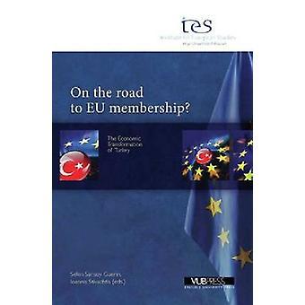 On the Road to EU Membership? - The Economic Transformation of Turkey
