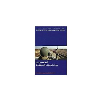 War or Crime? The Danish Military in Iraq by P.V. Kessing - 978905850