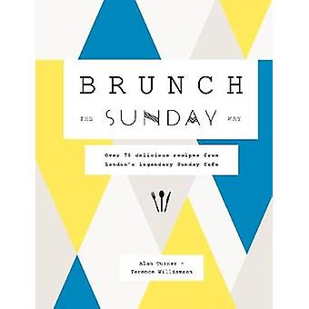 Brunch the Sunday Way by Alan Turner - 9780711248595 Book