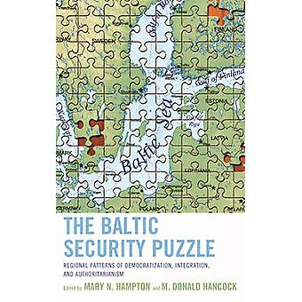 The Baltic Security Puzzle - Regional Patterns of Democratization - In