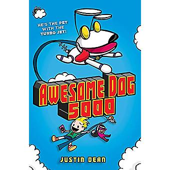 Awesome Dog 5000 - Book 1 by Justin Dean - 9780525644811 Book