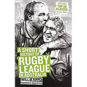 Short History of Rugby League in Australia by Will Evans - 9781921778