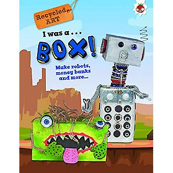 I Was A Box - Recycled Art by Emily Kington - 9781912108121 Book
