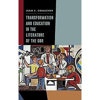Transformation and Education in the Literature of the GDR by Jean E.