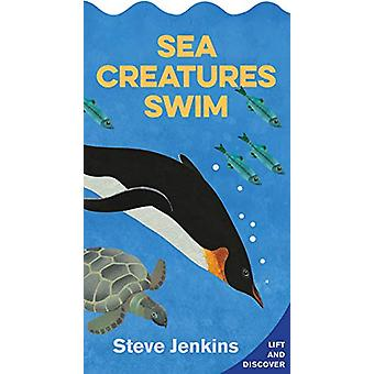 Sea Creatures Swim - Lift-the-Flap en Ontdek door -Steve Jenkins - 9