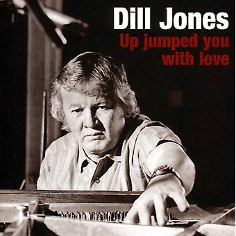 Dill Jones - Up Jumped You with Love [CD] USA import