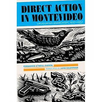 Direct Action In Montevideo by Fernando O'Neill Cuesta - 978184935364
