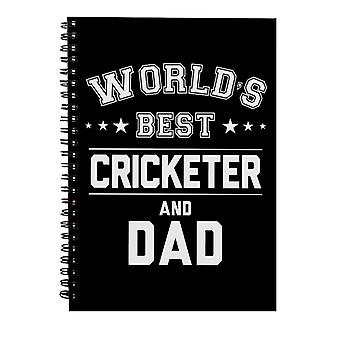 Worlds Best Cricketer And Dad Spiral Notebook