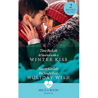 It Started With A Winter Kiss  The Single Dads Holiday Wish by Beckett & TinaCarlisle & Susan