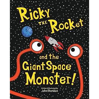 Ricky the Rocket and the Giant Space Monster by John Sheridan - 97813
