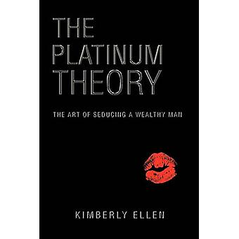 The Platinum Theory by Kimberly Ellen - 9781441567741 Book