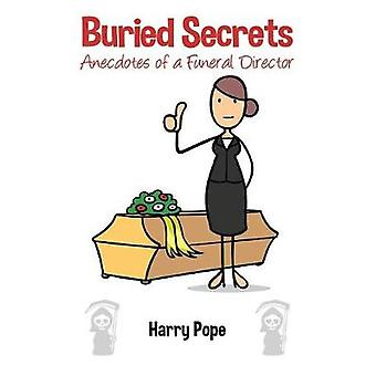 Buried Secrets - Anecdotes of a Funeral Director by Harry Pope - 97817