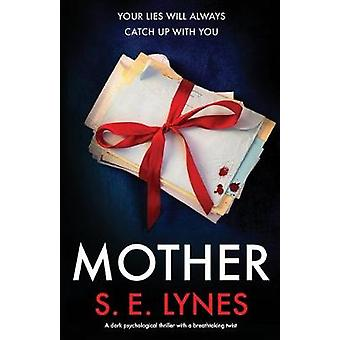 Mother - A dark psychological thriller with a breathtaking twist by S