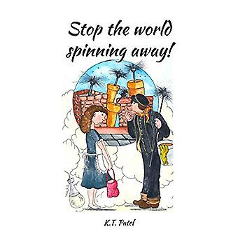 Stop The World Spinning Away! by K. T. Patel - 9781789555677 Book