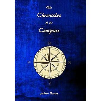 The Chronicles of the Compass by Andrew Benton - 9781999909109 Book