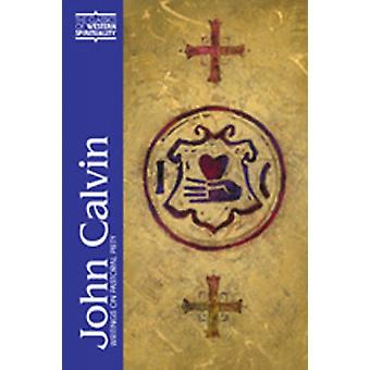 John Calvin by Edited and translated by Elsie Anne McKee & Preface by B A Gerrish