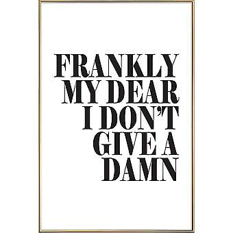 JUNIQE Print - Frankly My Dear I Don't Give A Damn - Citat & Slogans Affisch i svartvitt