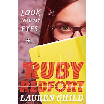 Look into My Eyes (Ruby Redfort - Book 1) by Lauren Child - 978000733