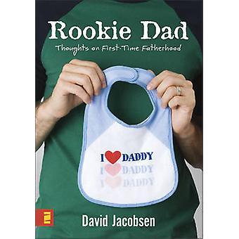 Recrue Dad - réflexions sur la paternité de la première fois par David Jacobsen - 978