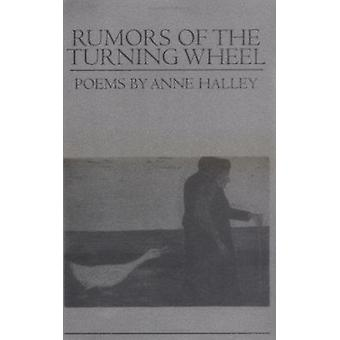 Rumors of the Turning Wheel by Anne Halley - 9781558494008 Book
