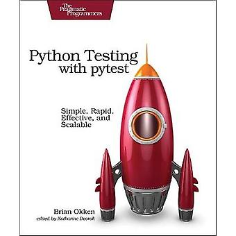Python Testing with Pytest - Simple - Rapid - Effective - and Scalable