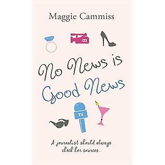Nie wiadomości to dobra wiadomość przez Maggie Cammiss - 9781786150875 książki