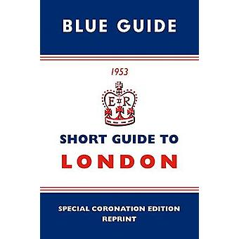Short Guide to London 1953 (Special Coronation ed) by Blue Guides - 9