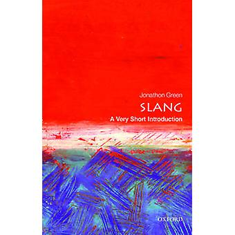 Slang - A Very Short Introduction by Jonathon Green - 9780198729532 Bo