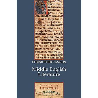 Mittelenglischen Literatur - eine kulturelle Geschichte von Christopher Cannon-