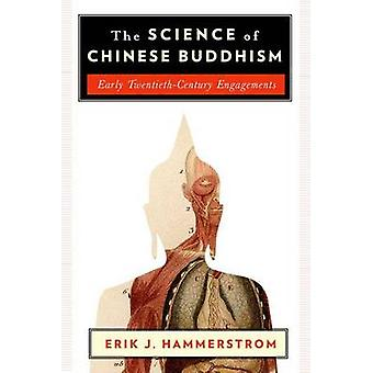 The Science of Chinese Buddhism - Early Twentieth-Century Engagements