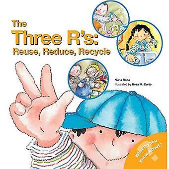 Les trois R populaire: réutiliser, réduire, recycler (ce que connaissez-vous? Livres)