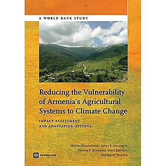 Reducing the Vulnerability of Armenia's Agricultural Systems to Climate Change: Impact Assessment and Adaptation...