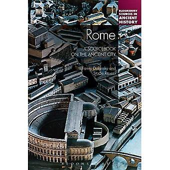 Rom: Ein Sourcebook auf der alten Stadt (Bloomsbury Quellen in der alten Geschichte)