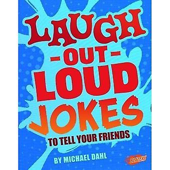 Laugh Out Loud Witze zu erzählen Sie Ihren Freunden (Blazer: Witze, Tricks und andere lustige Sachen)