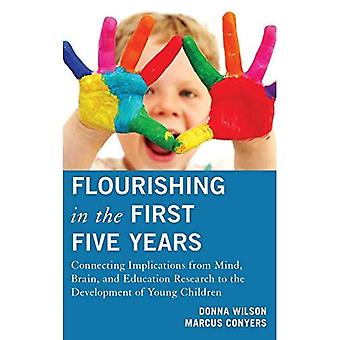 Flourishing in the First Five Years: Connecting Implications from Mind, Brain, and Education Research to the Development� of Young Children