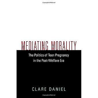 Médiation de moralité: La politique de la grossesse chez les adolescentes à l'ère de la Providence