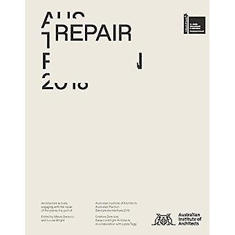 Reparatie: Australische paviljoen, 16e International Architecture Exhibition, La Biennale Di Venezia 2018