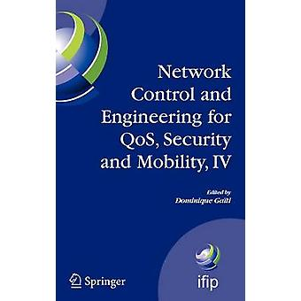 Network Control and Engineering for QoS Security and Mobility IV  Fourth IFIP International Conference on Network Control and Engineering for QoS Security and Mobility Lannion France November 1 by Gati & Dominique