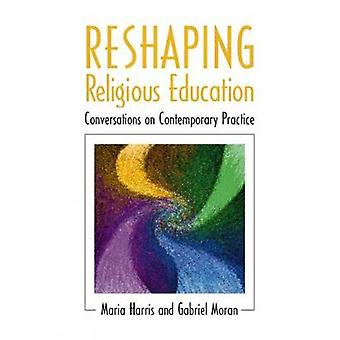 Reshaping Religious Education by Harris & Maria