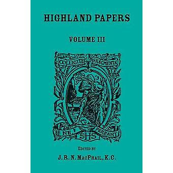 Highland Papers Volume III door MacPhail & J. R. N.