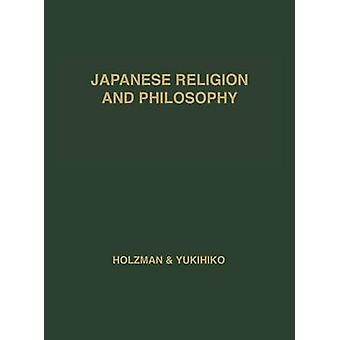 Japanese Religion and Philosophy A Guide to Japanese Reference and Research Materials by Holzman & Donald