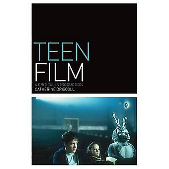 Teen Film A Critical Introduction by Driscoll & Catherine