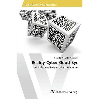 RealityCyberGoodBye par SunderPlassmann Heike Edith