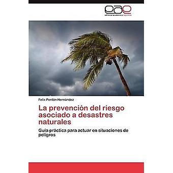 La Prevencion del Riesgo Asociado a Desastres Naturales par Shed N. Hern Ndez & Felix