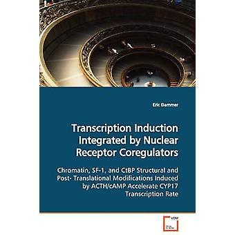 Induzione di trascrizione integrato da recettori nucleari coregolatori di Dammer & Eric