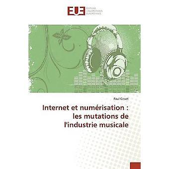 Internet et numrisation  les mutations de lindustrie musicale by Grisot Paul